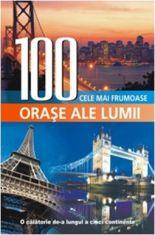 100 cele mai frumoase orase ale lumii - album