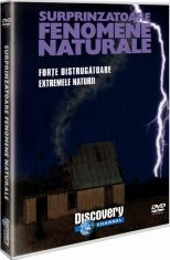 Surprinzatoare fenomene naturale - Forte distrugatoare. Extremele naturii - DVD